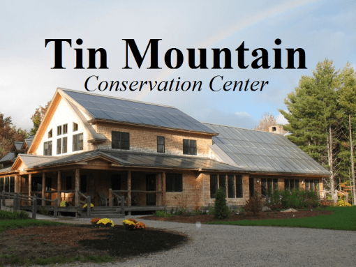 Tin Mountain Conservation Center