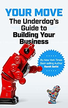 Your Move: The Underdog's Guide to Building a Business