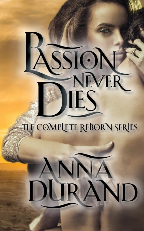 Book Cover: Passion Never Dies: The Complete Reborn Series