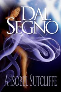 Dal Segno by A Isobel Sutcliffe