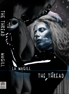 The Thread by LA MaGill