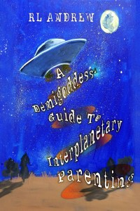 A Demigoddess' Guide To Interplanetary Parenting