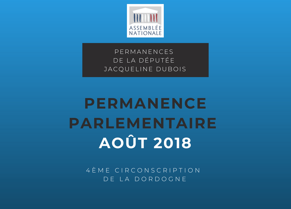 Permanence parlementaire Août 2018