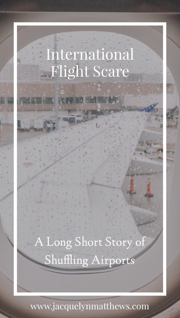 A long short story of airport shuffling and an international flight scare!