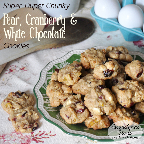 Super-Duper Chunky Pear Cranberry and White Chocolate Cookies- Jacquelynne Steves
