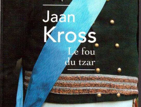 """Le fou du tzar"" de Jaan KROSS"