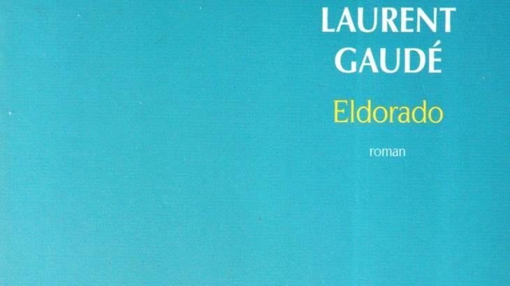 Eldorado Roman de Laurent Gaudet