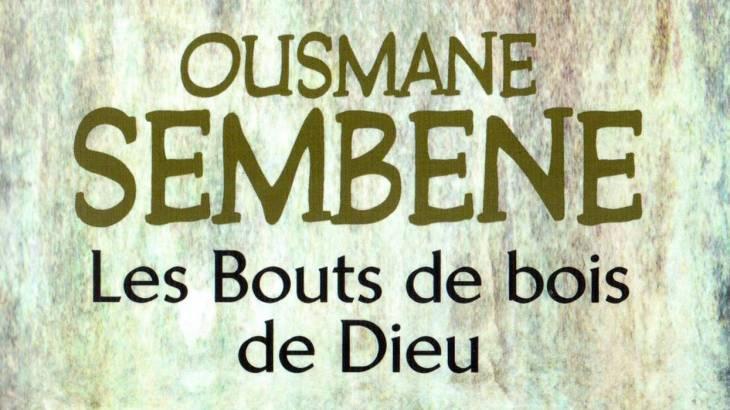 Les bouts de bois de Dieu d'Ousmane Sembene couverture