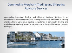Commodity Merchant Trading and Shipping Advisory Services