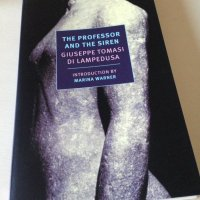 The Professor and the Siren by Giuseppe Tomasi di Lampedusa (tr. Stephen Twilley)