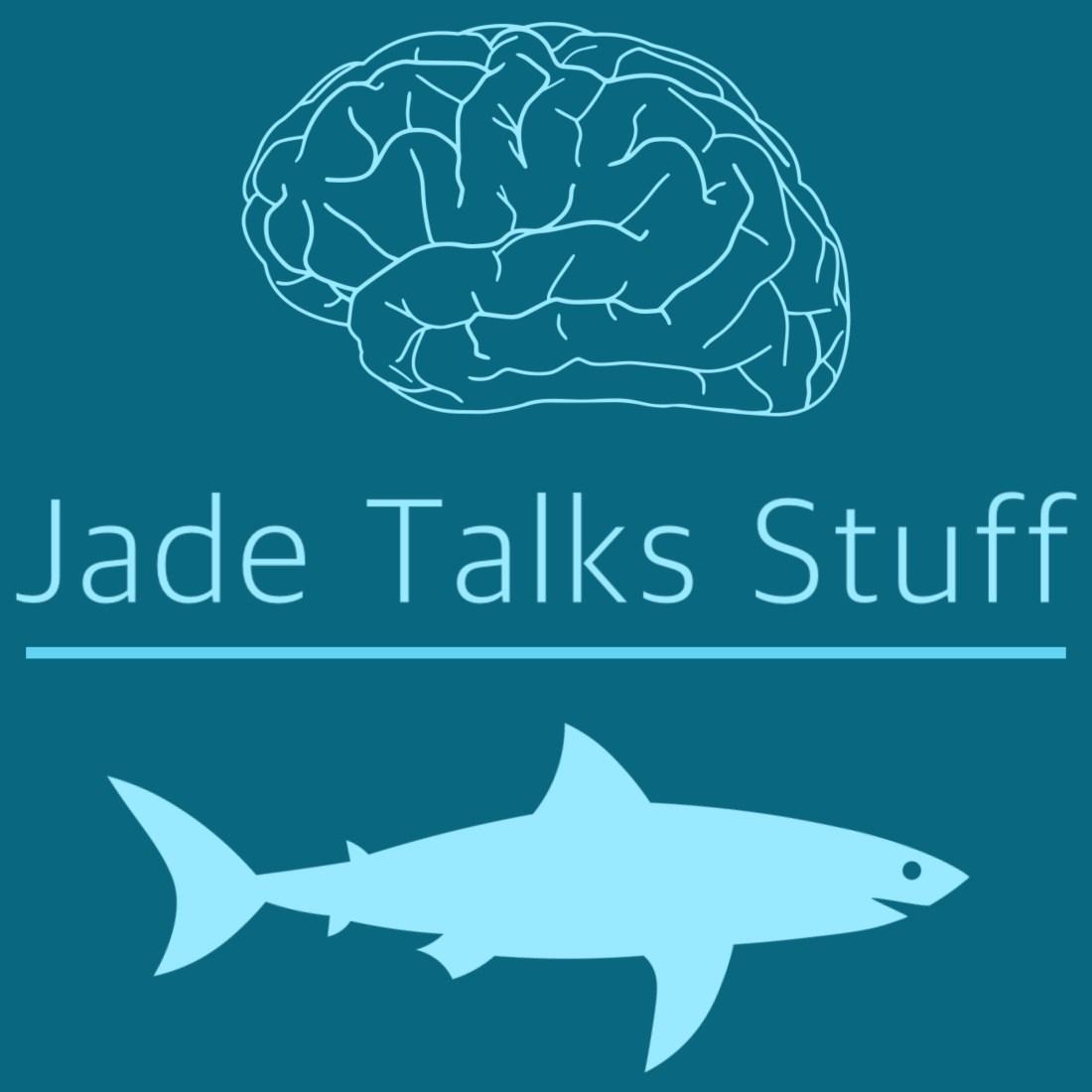 Jade Talks Stuff Podcast