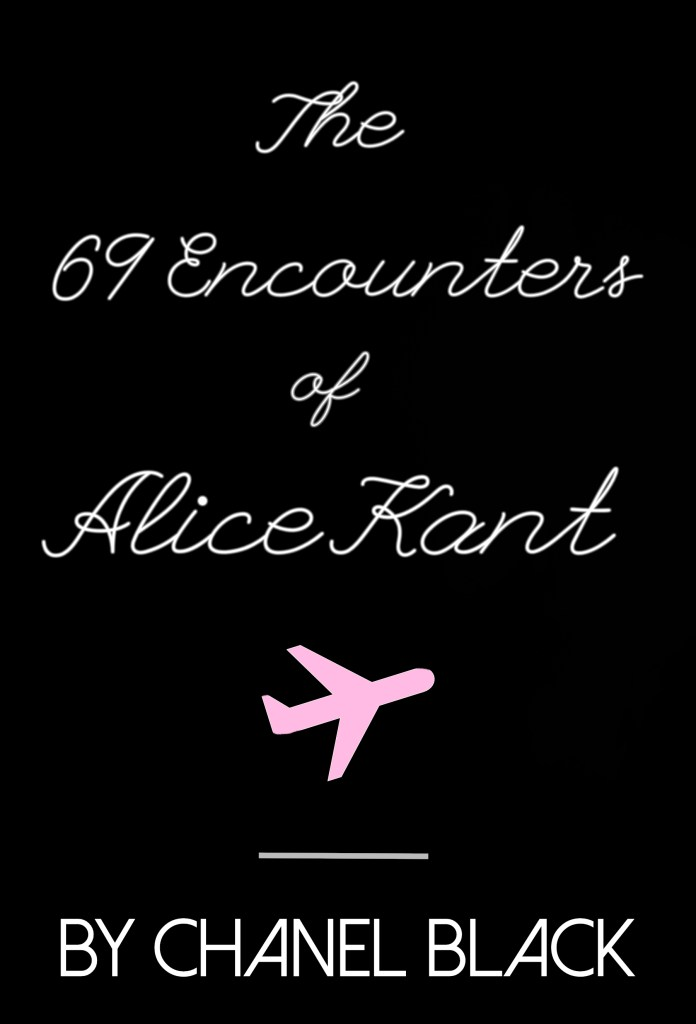 The 69 Encounters of Alice Kant