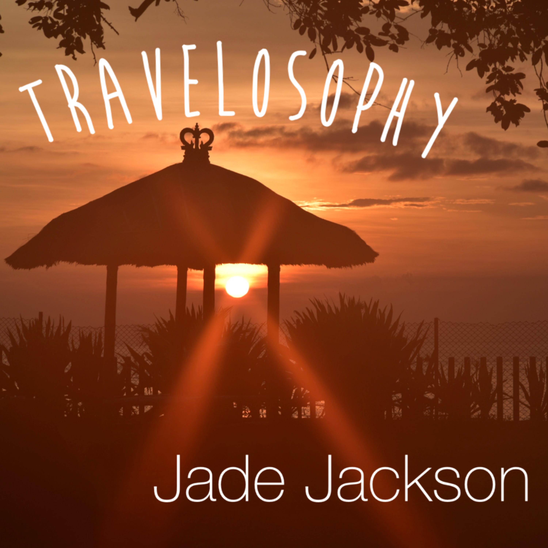 Travelosophy Podcast with Jade Jackson