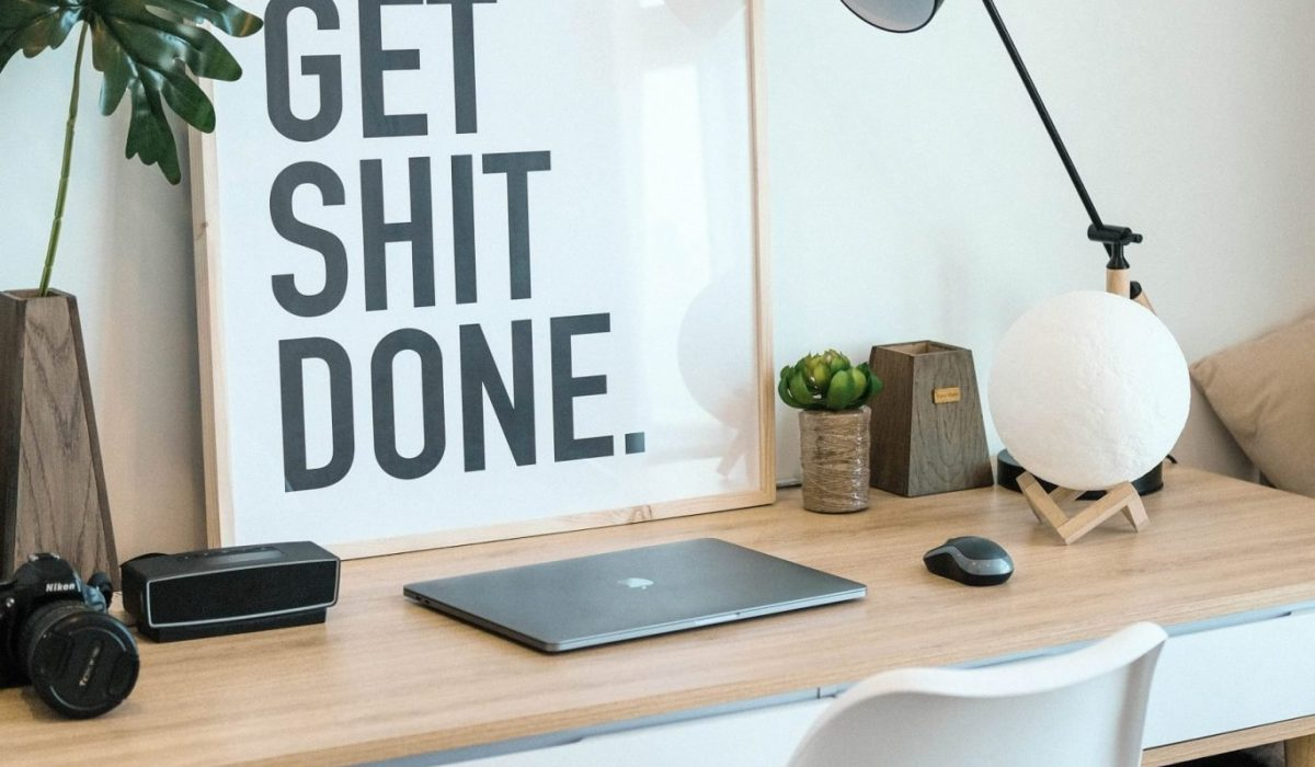 Get shit done poster + minimalistic office desk