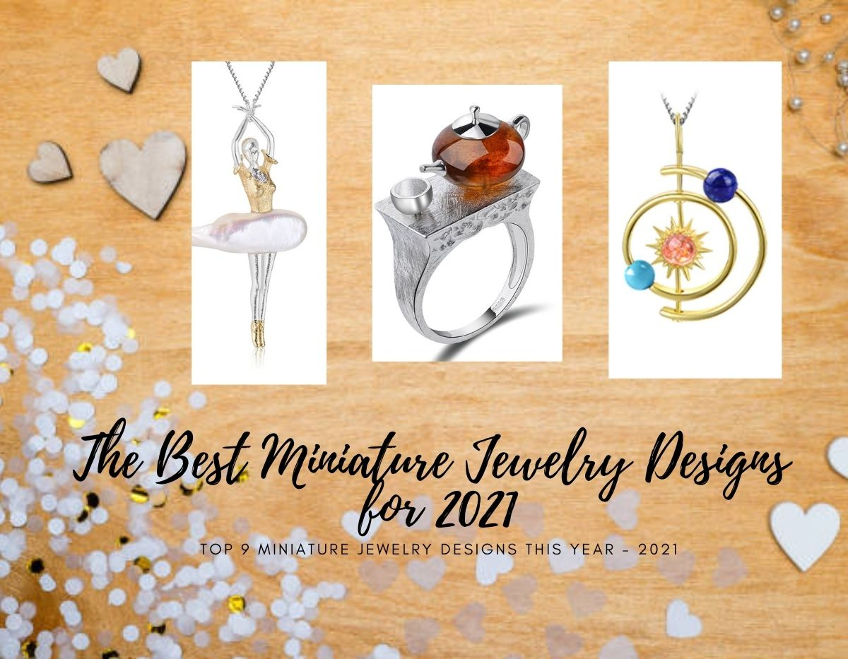 The Best Miniature Jewelry Design for 2021