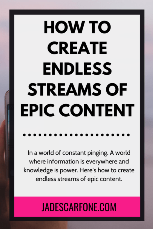 In a world of constant pinging. A world where information is everywhere and knowledge is power. Here's how to create endless streams of epic content.