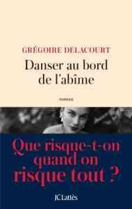couverture du roman Danser au bord de l'abîme de Grégoire Delacourt