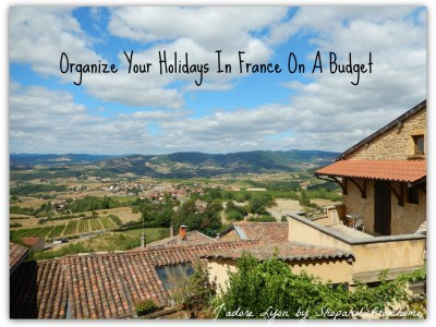 Organize your Holidays in France On A Budget