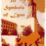 Top 20 Symbols of Lyon in Photos