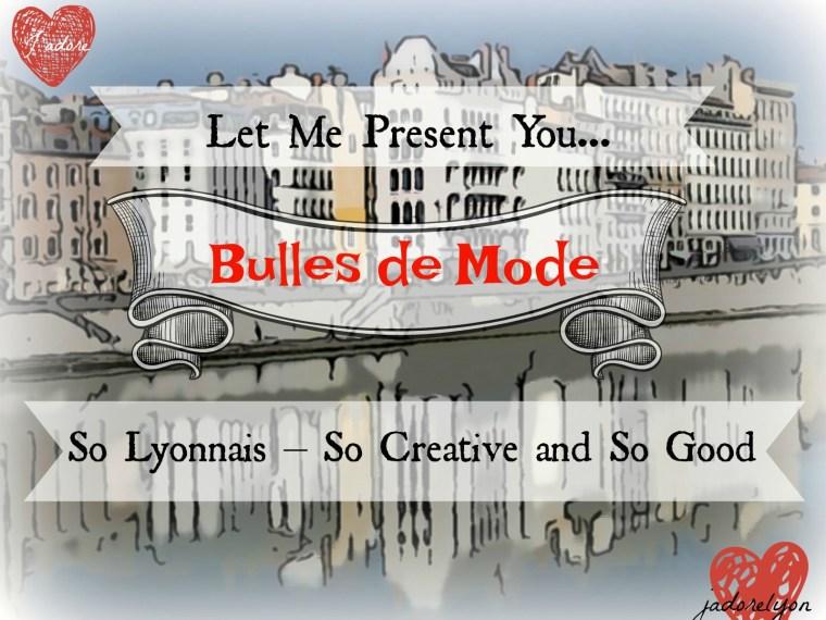 Let me present you - Bulles de Mode