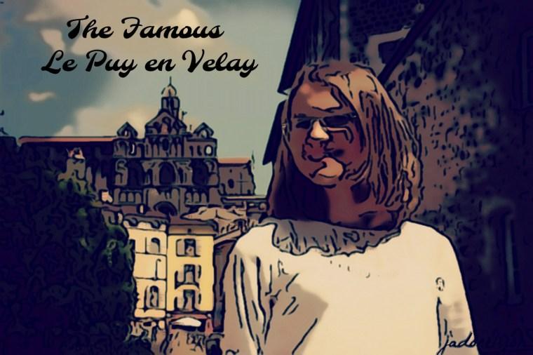 The Famous Le Puy en Velay