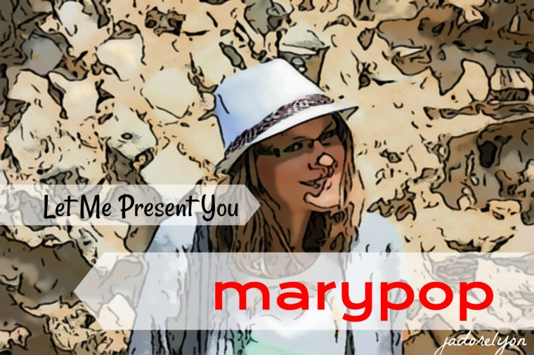 Let Me Present you marypop