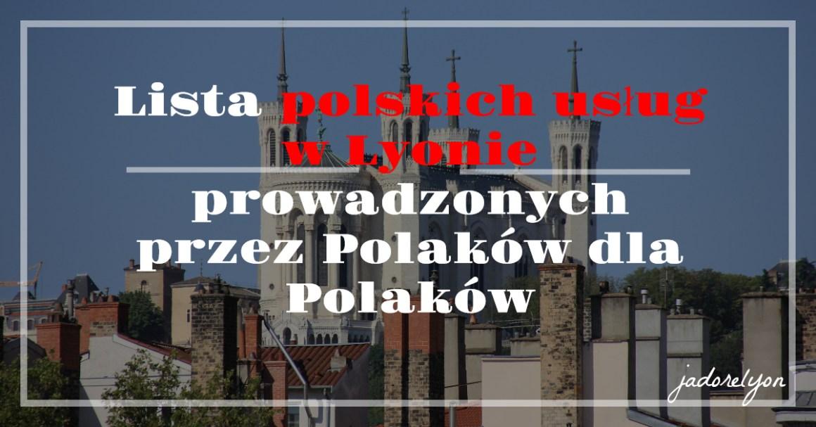 Lista polskich usług w Lyonie prowadzonych przez Polaków dla Polaków.