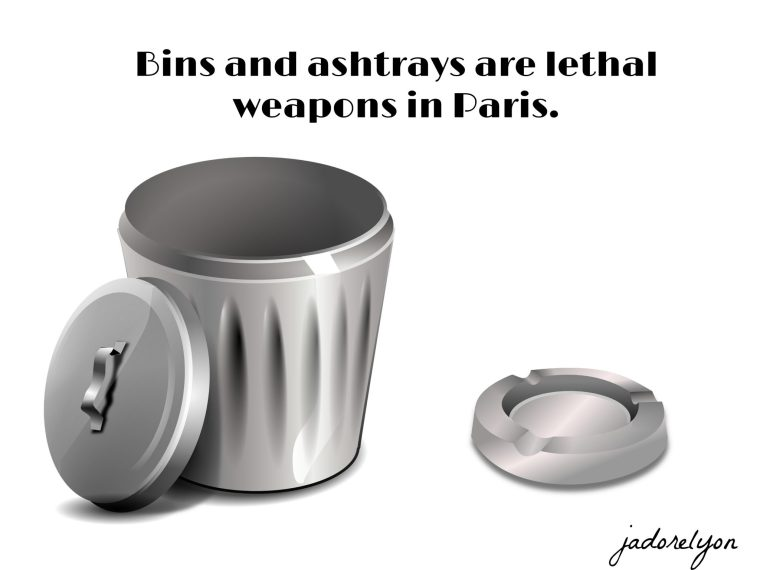 Bins and ashtrays are lethal weapons in Paris.