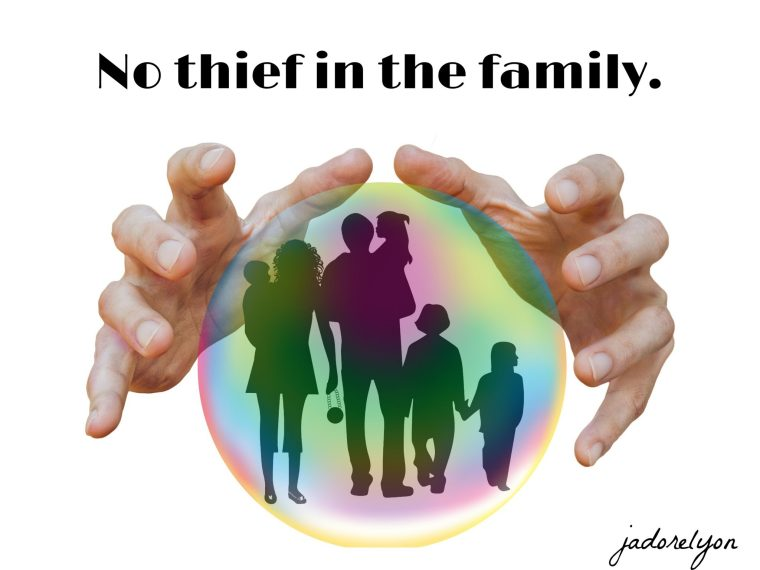 No thief in the family.