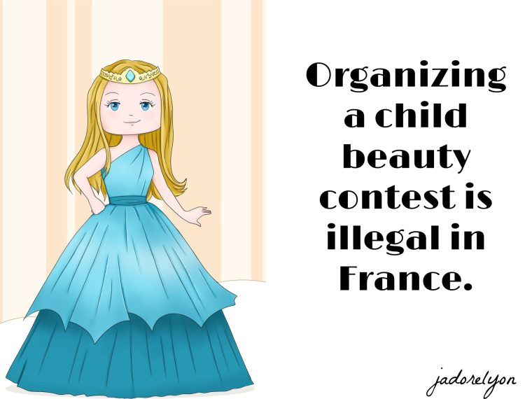 Organizing a child beauty contest is illegal in France.