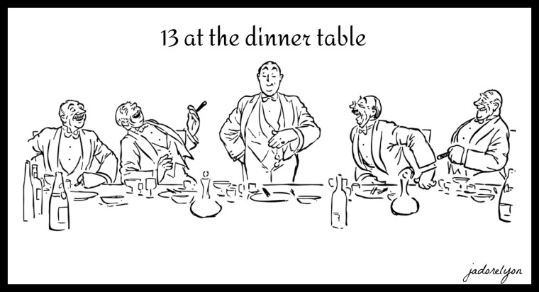 13 at the dinner table.