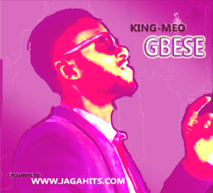 King Meo - Gbese -JAGAHITS.COM