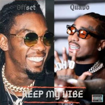 Quavo Ft. Offset – Keep My Vibe
