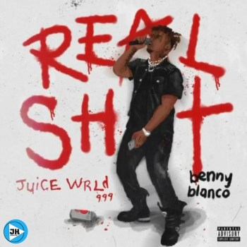 Juice WRLD & benny blanco – Real Shit