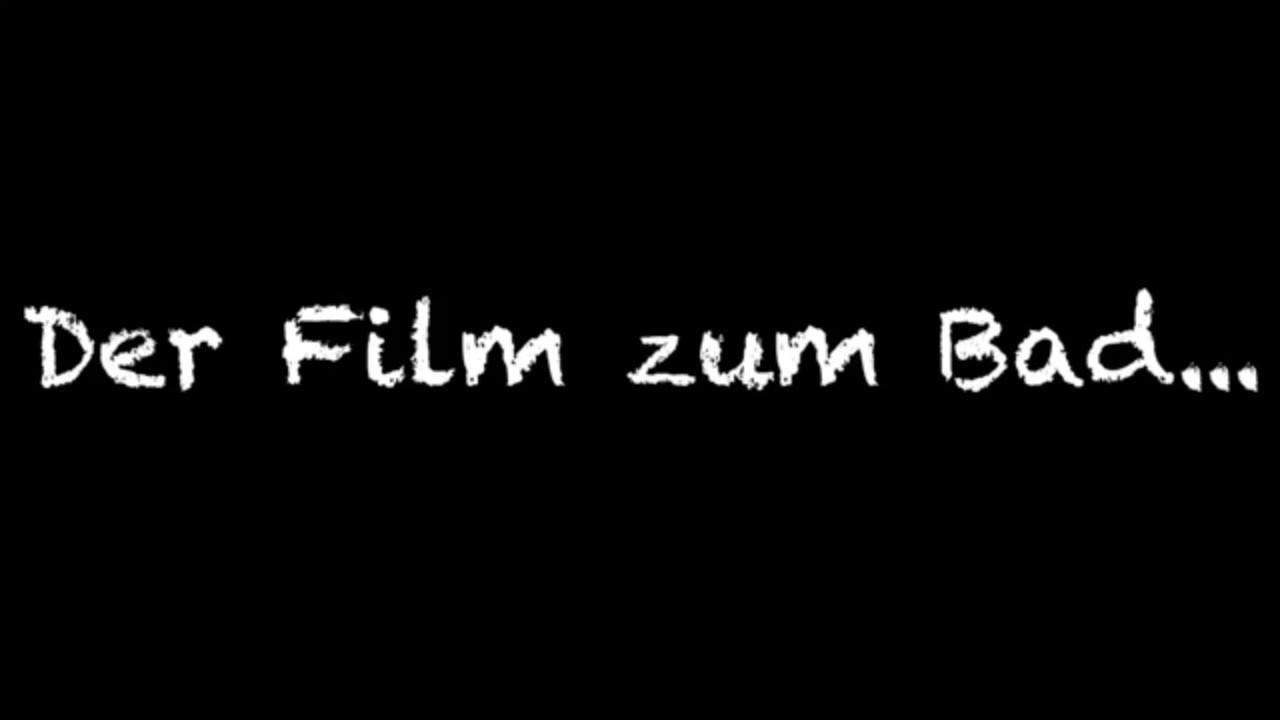 Der Film zum Bad