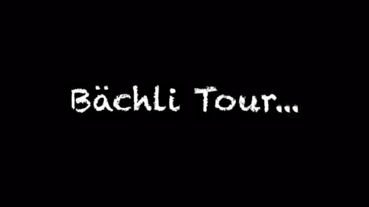 Bächli Tour