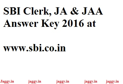 SBI Clerk, JA & JAA Answer Key 2016