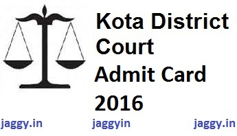 District Court of Kota Admit Card 2016