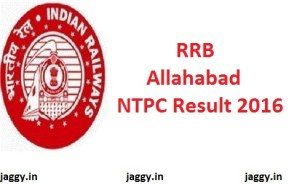 RRB Allahabad NTPC Result 2016