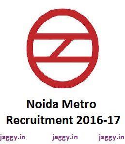 Noida Metro Recruitment 2016-17
