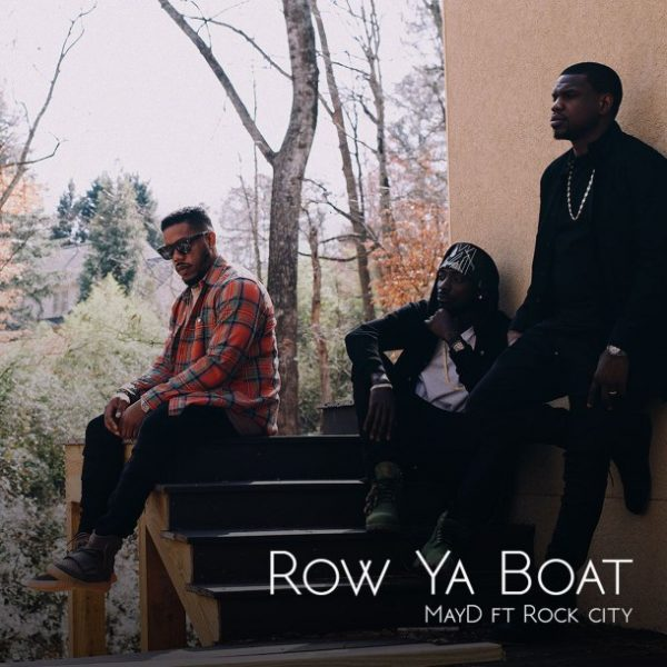 May D – Row Ya Boat Ft. Rock City