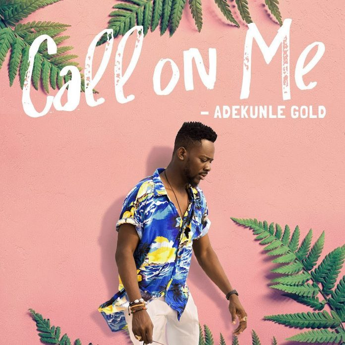 "VIDEO: Adekunle Gold – ""Call on Me"""