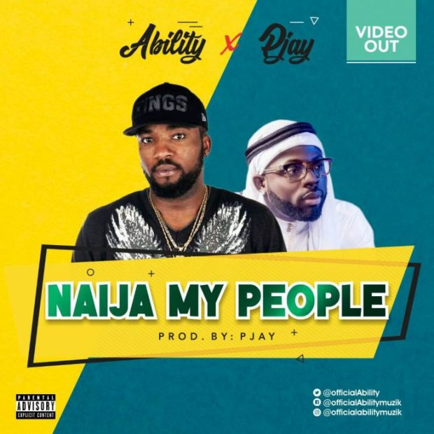 (Official Video) Ability Ft. Pjay – Naija My People