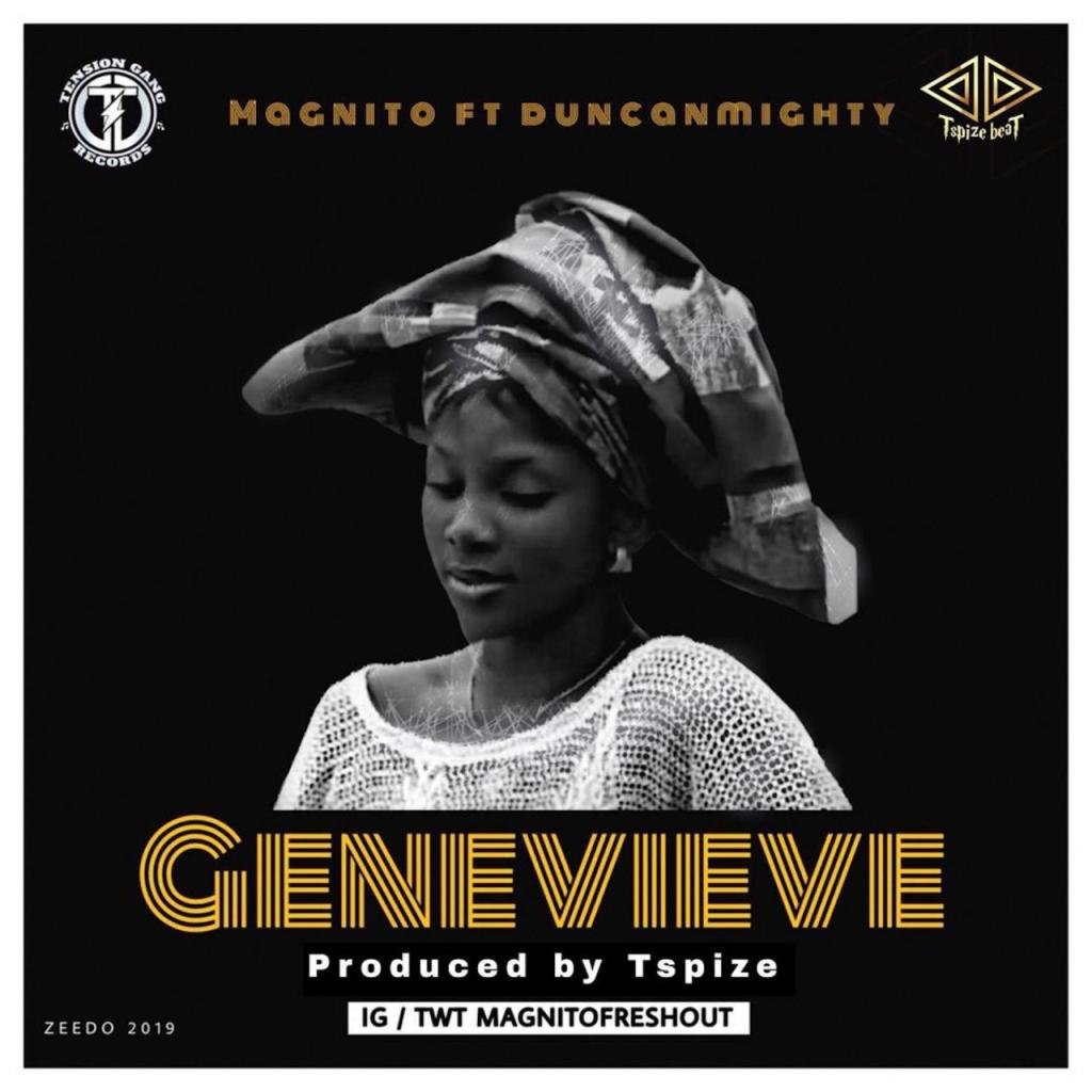 NEW SONG: Magnito – Genevieve ft  Duncan Mighty (DOWNLOAD