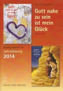Auslegungsheft zur Jahreslosung 2014 für beide Motive von Peter Hitzelberger