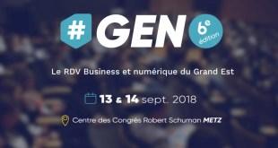 #GEN 2018 : le RDV business & numérique du Grand Est