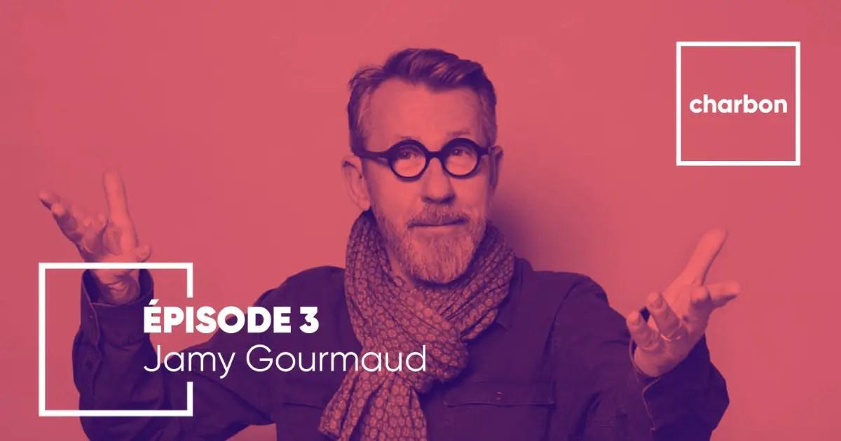 jamy-gourmaud-podcast-charbon-inspiration