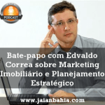 podcast marketing imobiliário edvaldo corra