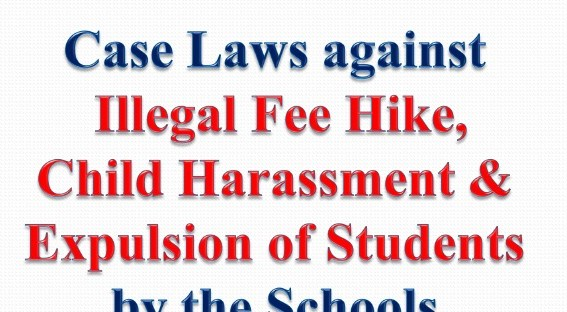 Case Laws against Illegal Fee Hike Child Harassment Expulsion by Schools