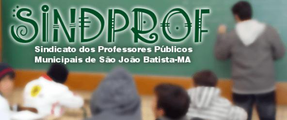 Resultado de imagem para SINDPROF DE SÃO JOÃO BATISTA-MA